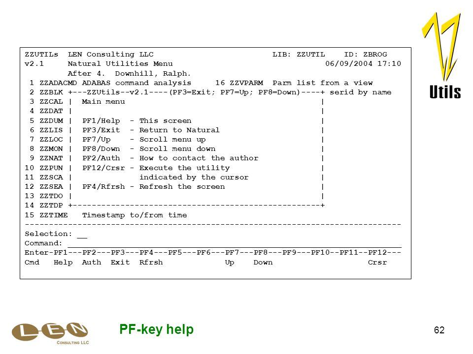 62 PF-key help ZZUTILs LEN Consulting LLC LIB: ZZUTIL ID: ZBROG v2.1 Natural Utilities Menu 06/09/2004 17:10 After 4.