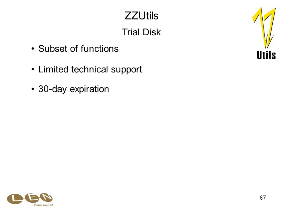 67 Limited technical support 30-day expiration ZZUtils Trial Disk Subset of functions