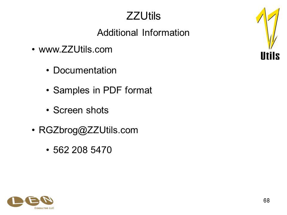 68 Documentation Samples in PDF format RGZbrog@ZZUtils.com Screen shots 562 208 5470 ZZUtils Additional Information www.ZZUtils.com