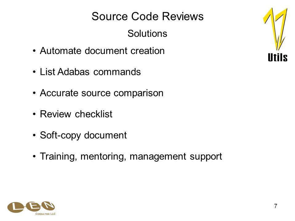 7 Accurate source comparison Automate document creation List Adabas commands Source Code Reviews Solutions Training, mentoring, management support Review checklist Soft-copy document