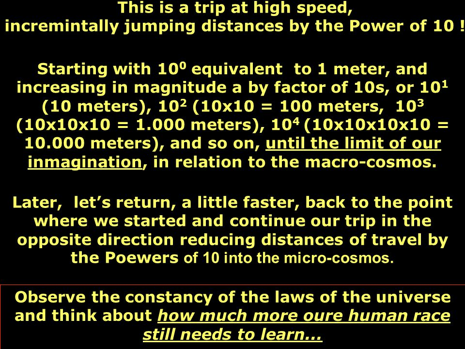 . ZOOM ZOOM The 'POWER OF 10' From MICRO to the MACRO-COSMOS