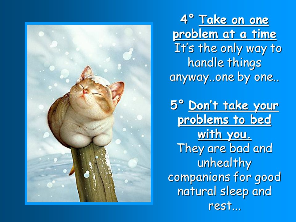 6° Don't take on the problems of other people..