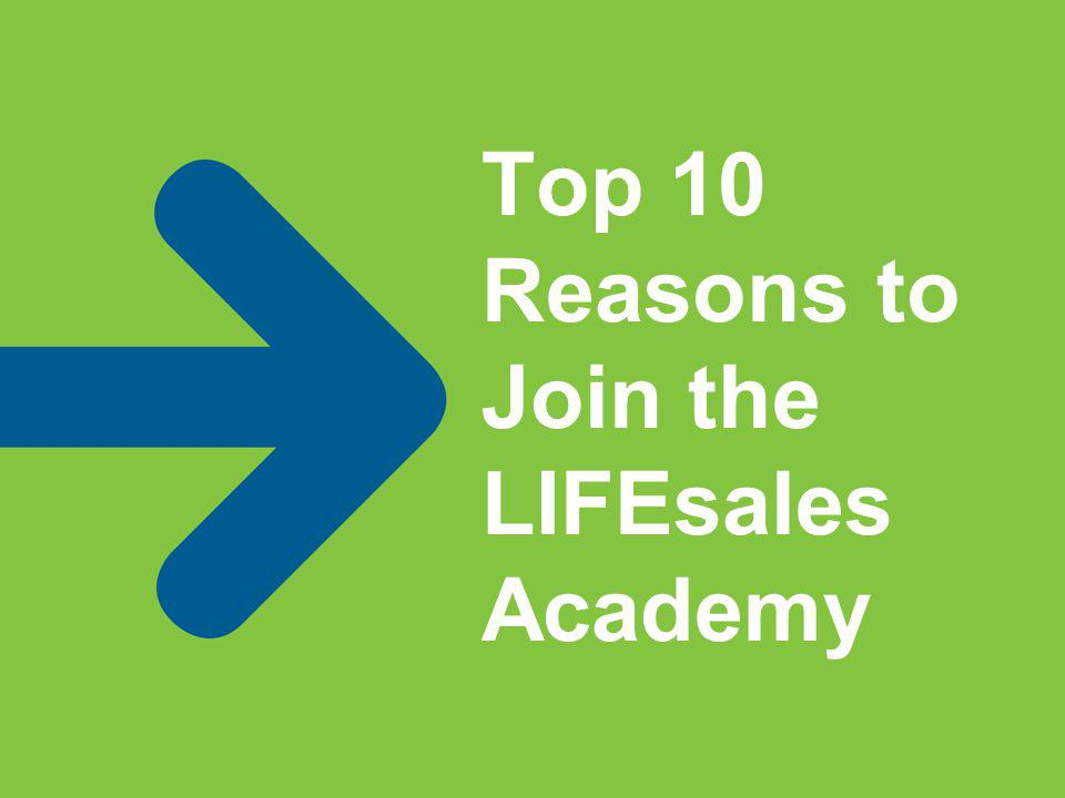Top 10 Reasons to Join the LIFEsales Academy