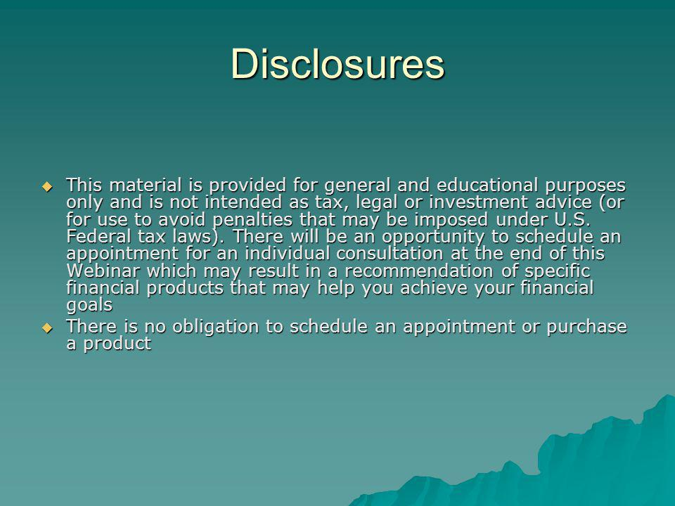 Disclosures  This material is provided for general and educational purposes only and is not intended as tax, legal or investment advice (or for use to avoid penalties that may be imposed under U.S.