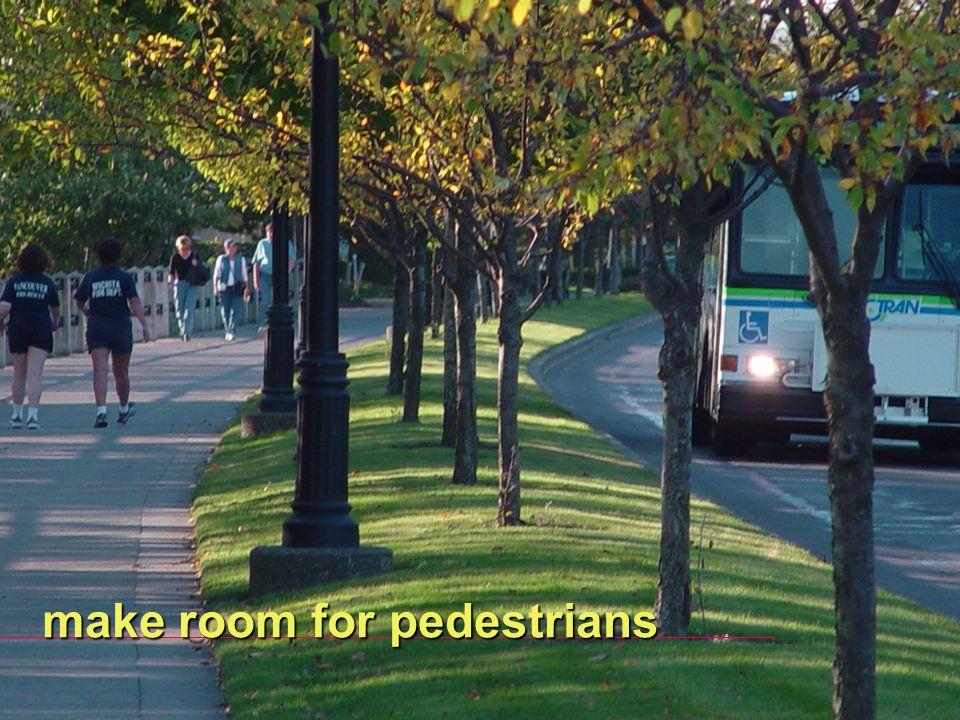 make room for pedestrians