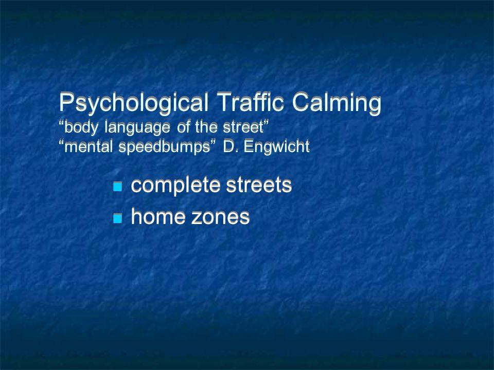 Psychological Traffic Calming body language of the street mental speedbumps D.