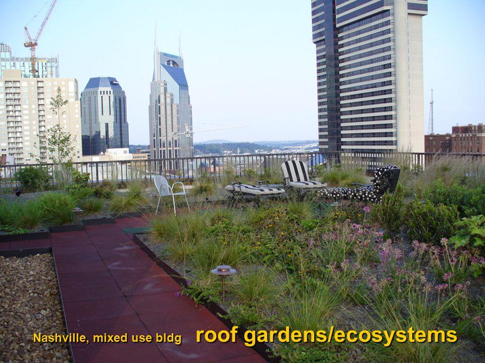 Nashville, mixed use bldg roof gardens/ecosystems Nashville, mixed use bldg roof gardens/ecosystems