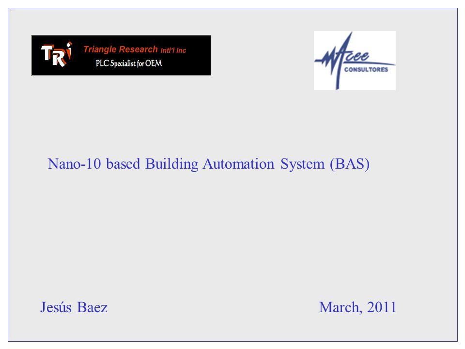 Nano-10 based Building Automation System (BAS) Jesús BaezMarch, 2011