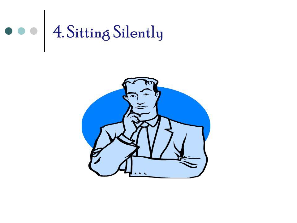 4. Sitting Silently