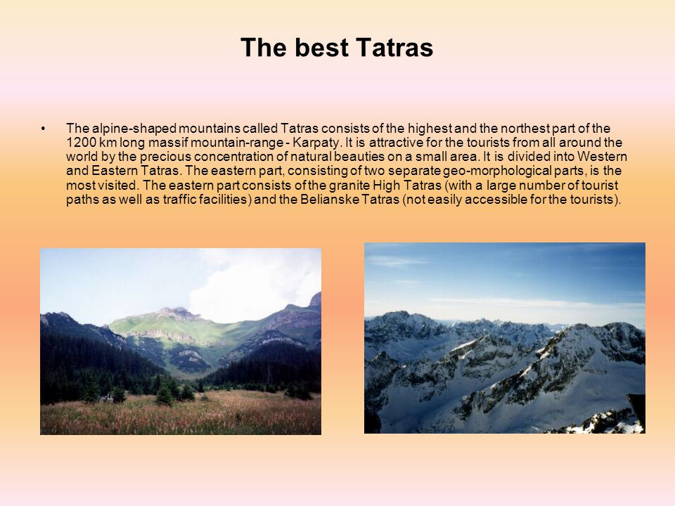 The best Tatras The alpine-shaped mountains called Tatras consists of the highest and the northest part of the 1200 km long massif mountain-range - Ka