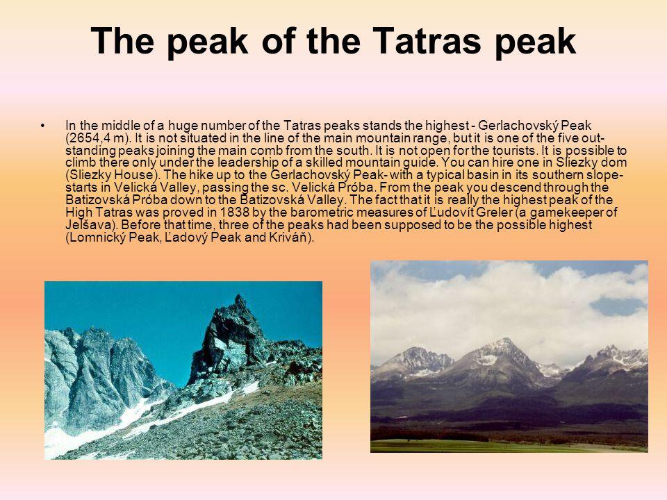 The peak of the Tatras peak In the middle of a huge number of the Tatras peaks stands the highest - Gerlachovský Peak (2654,4 m).