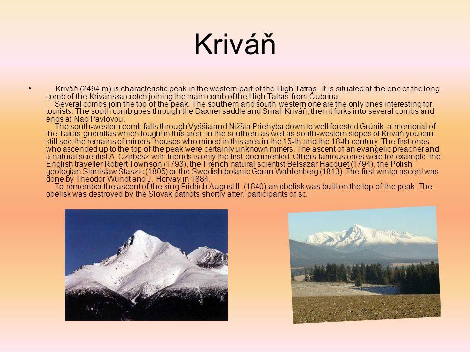 Kriváň Kriváň (2494 m) is characteristic peak in the western part of the High Tatras.