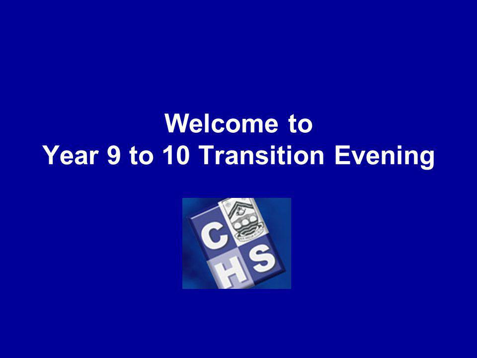 Welcome to Year 9 to 10 Transition Evening