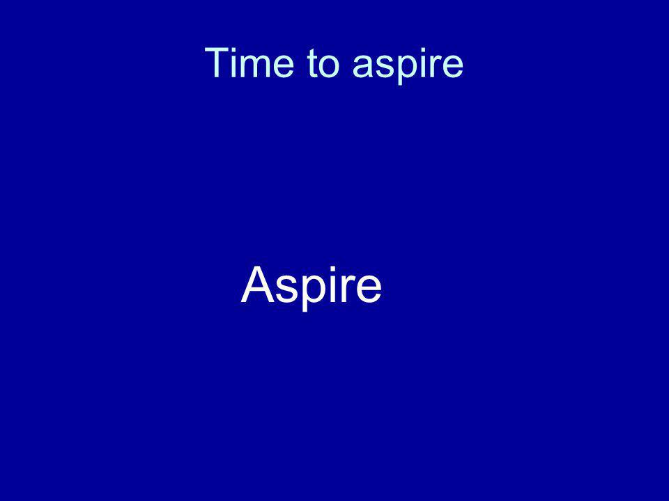 Time to aspire Aspire