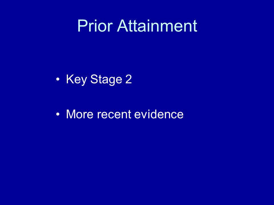 Prior Attainment Key Stage 2 More recent evidence