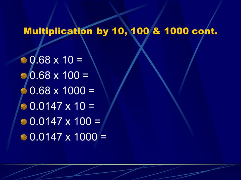 Multiplication by 10, 100 & 1000 cont.