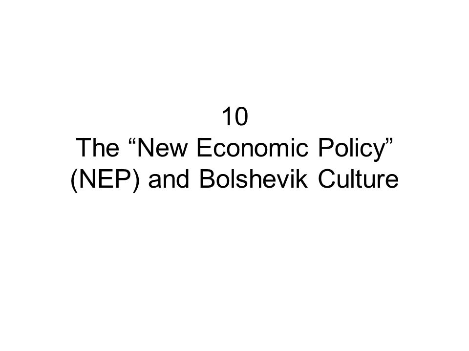 10 The New Economic Policy (NEP) and Bolshevik Culture