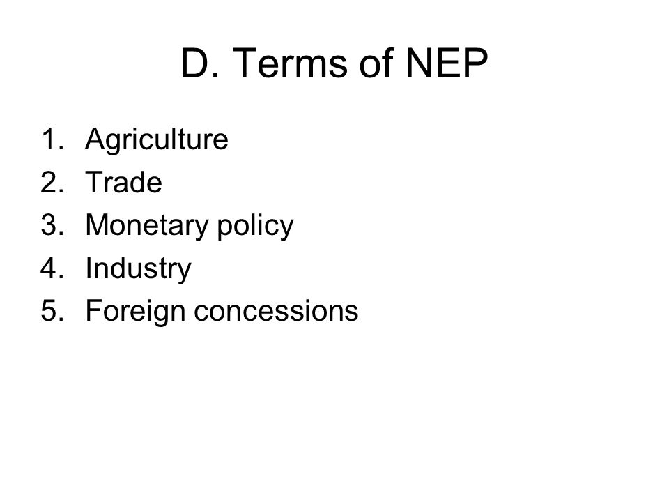 D. Terms of NEP 1.Agriculture 2.Trade 3.Monetary policy 4.Industry 5.Foreign concessions