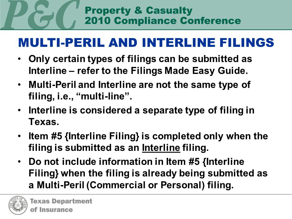 MULTI-PERIL AND INTERLINE FILINGS Only certain types of filings can be submitted as Interline – refer to the Filings Made Easy Guide.