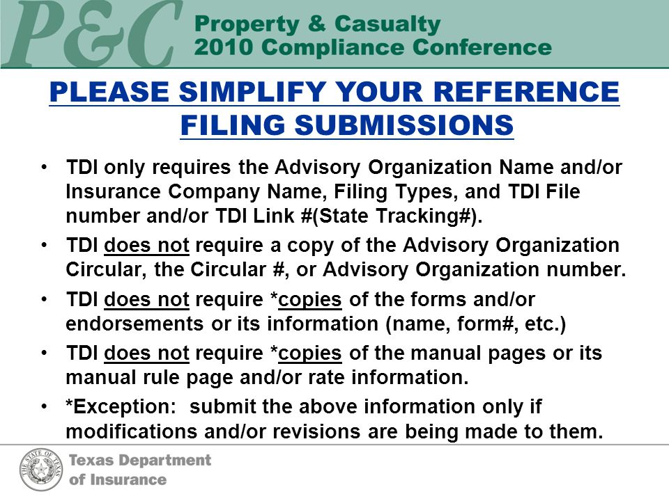 PLEASE SIMPLIFY YOUR REFERENCE FILING SUBMISSIONS TDI only requires the Advisory Organization Name and/or Insurance Company Name, Filing Types, and TDI File number and/or TDI Link #(State Tracking#).