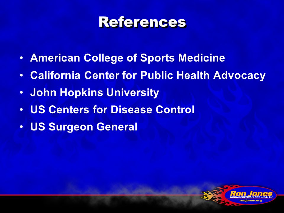 American College of Sports Medicine California Center for Public Health Advocacy John Hopkins University US Centers for Disease Control US Surgeon General References