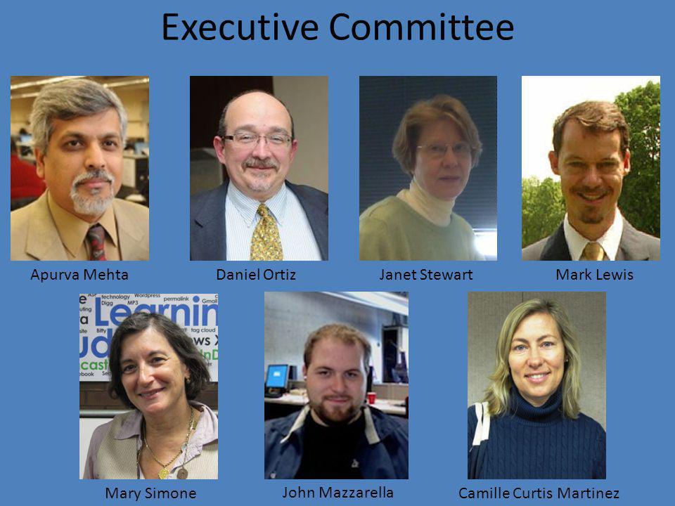 Executive Committee Apurva MehtaDaniel OrtizJanet StewartMark Lewis Mary Simone John Mazzarella Camille Curtis Martinez