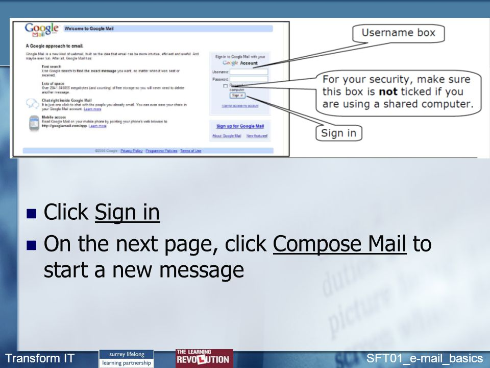 Transform IT SFT01_e-mail_basics Click Sign in On the next page, click Compose Mail to start a new message