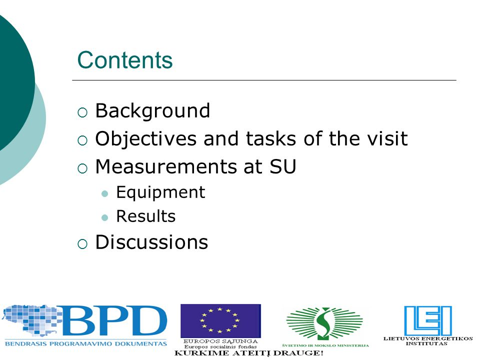 Contents  Background  Objectives and tasks of the visit  Measurements at SU Equipment Results  Discussions