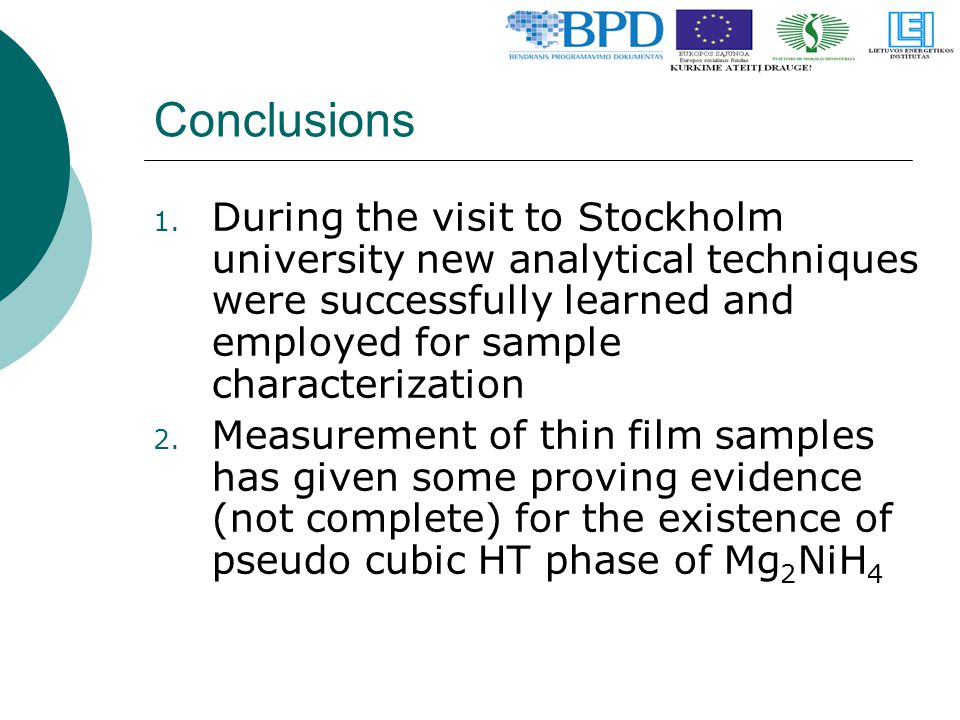Conclusions 1. During the visit to Stockholm university new analytical techniques were successfully learned and employed for sample characterization 2