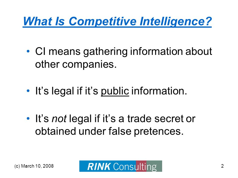 (c) March 10, 20083 What Is Competitive Intelligence.