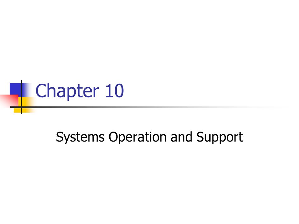 12 Maintenance Activities The systems operation and support phase is an important component of TCO (total cost of ownership) because ongoing maintenance expenses can determine the economic life of a system Operational costs Maintenance expenses Maintenance activities