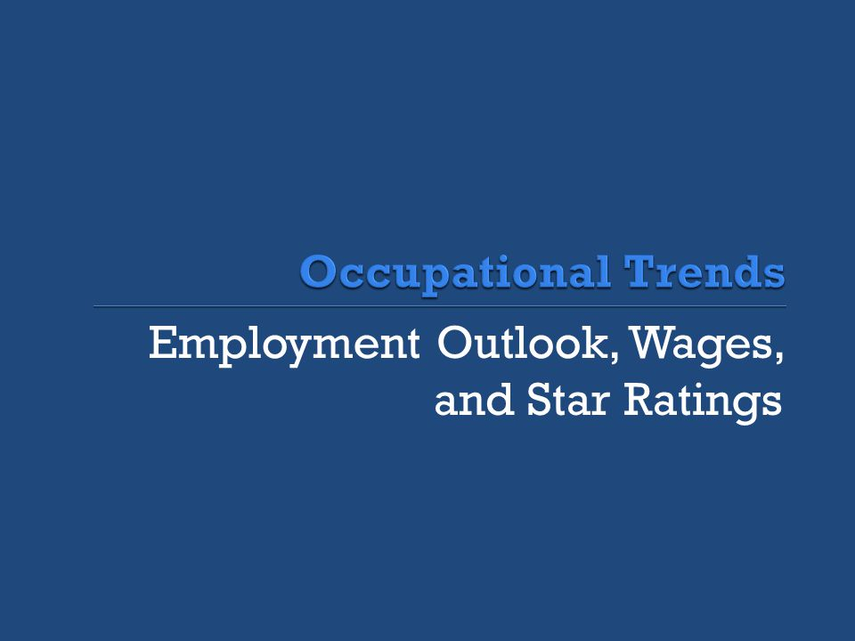 Employment Outlook, Wages, and Star Ratings