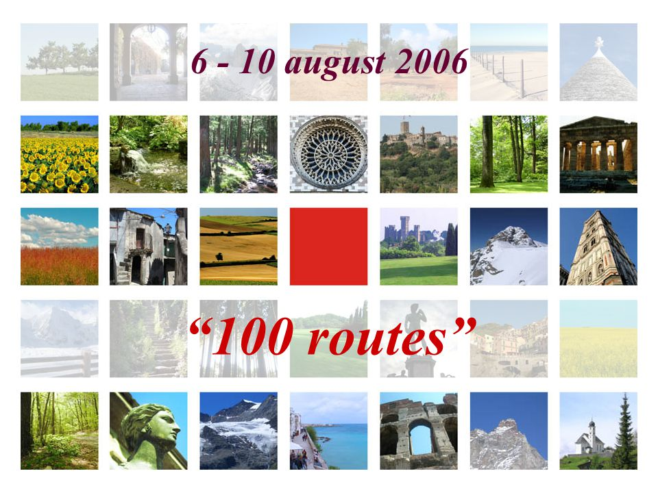 6 - 10 august 2006: 100 routes A route is… walking community service be prepared meeting adventure committment...