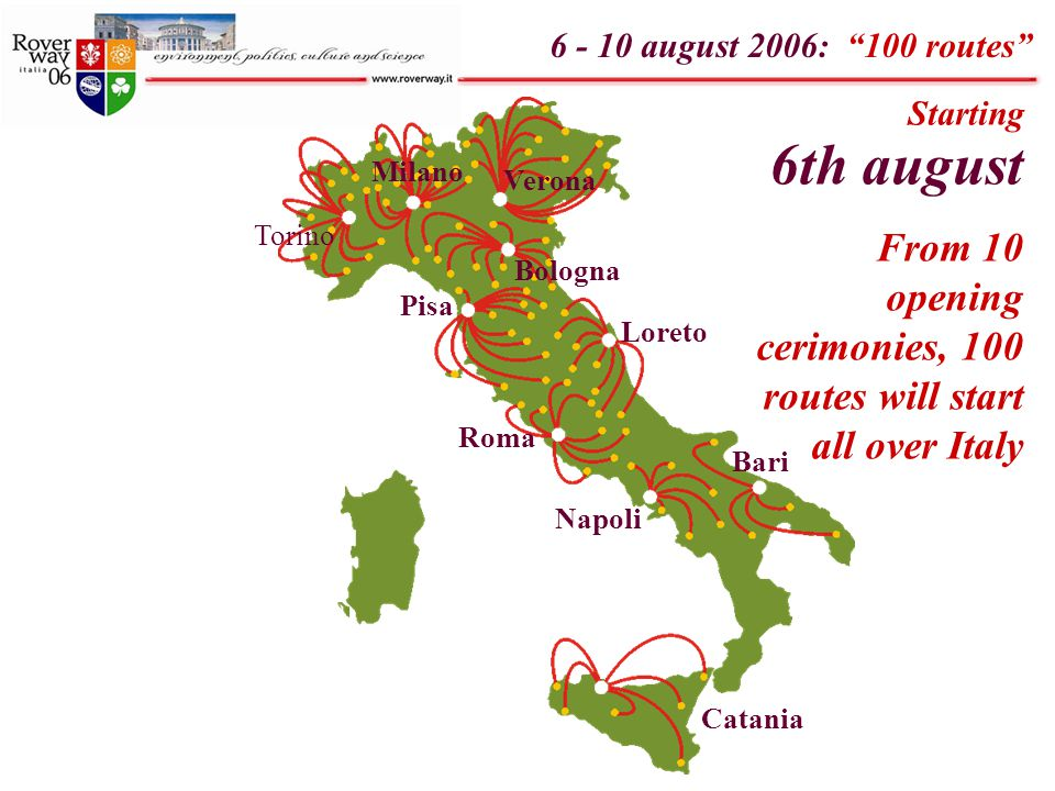 6 - 10 august 2006: 100 routes Buona strada Have a good route (typical italian rover wish)