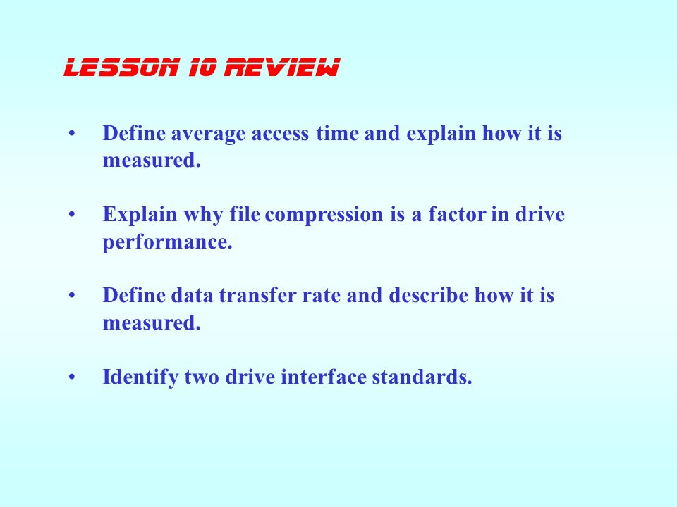 lesson 10 Review Define average access time and explain how it is measured.