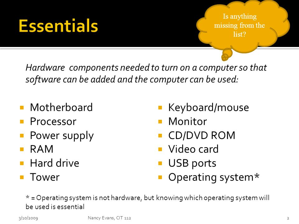  What operating system do you want to use. XP, Vista, Linux, etc.