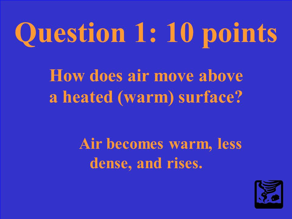 Question 1: 10 points How does air move above a heated (warm) surface?