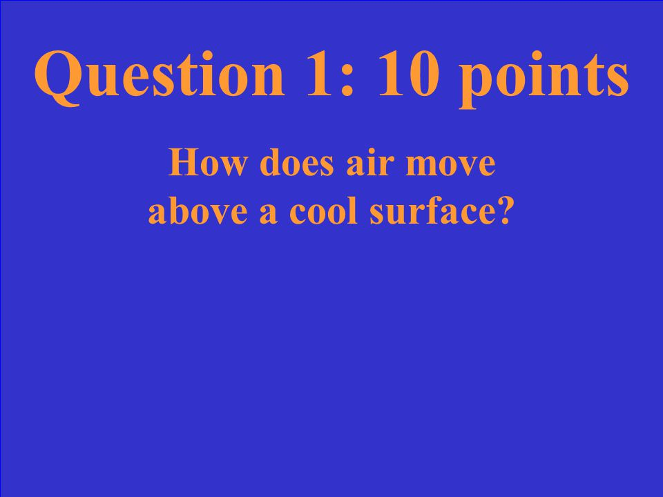 Question 5: 50 points How do winds affect ocean water? The direction that the winds blow determines the direction of the surface currents.