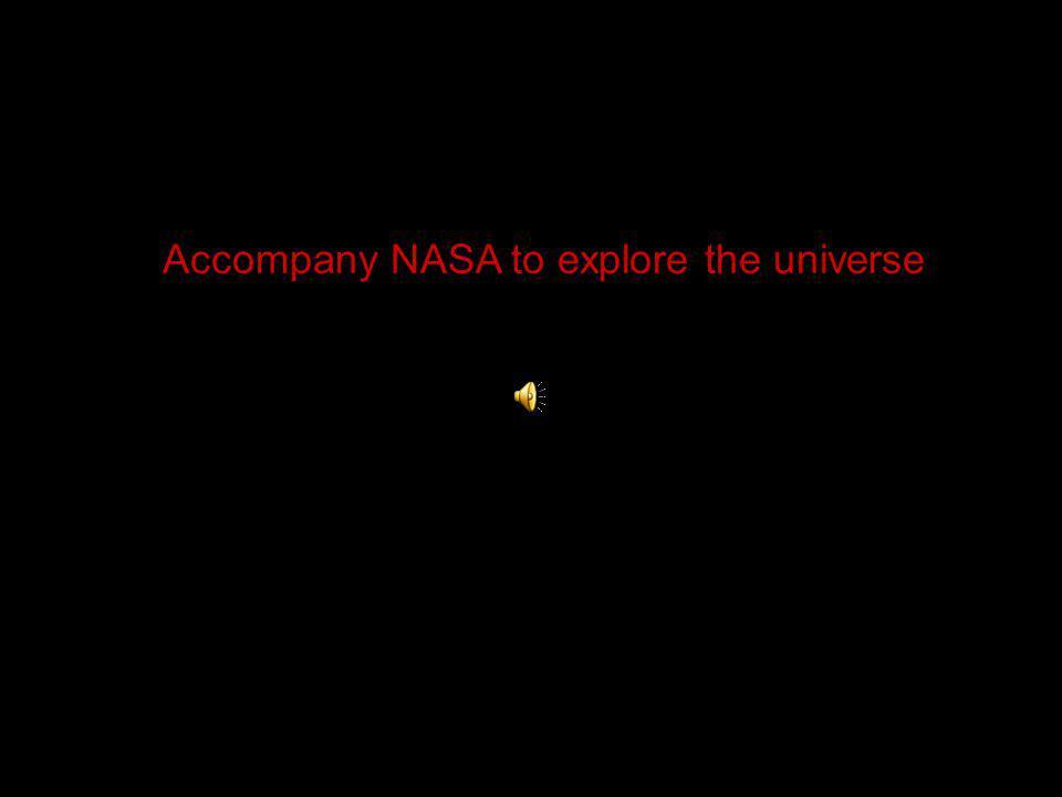 Accompany NASA to explore the universe