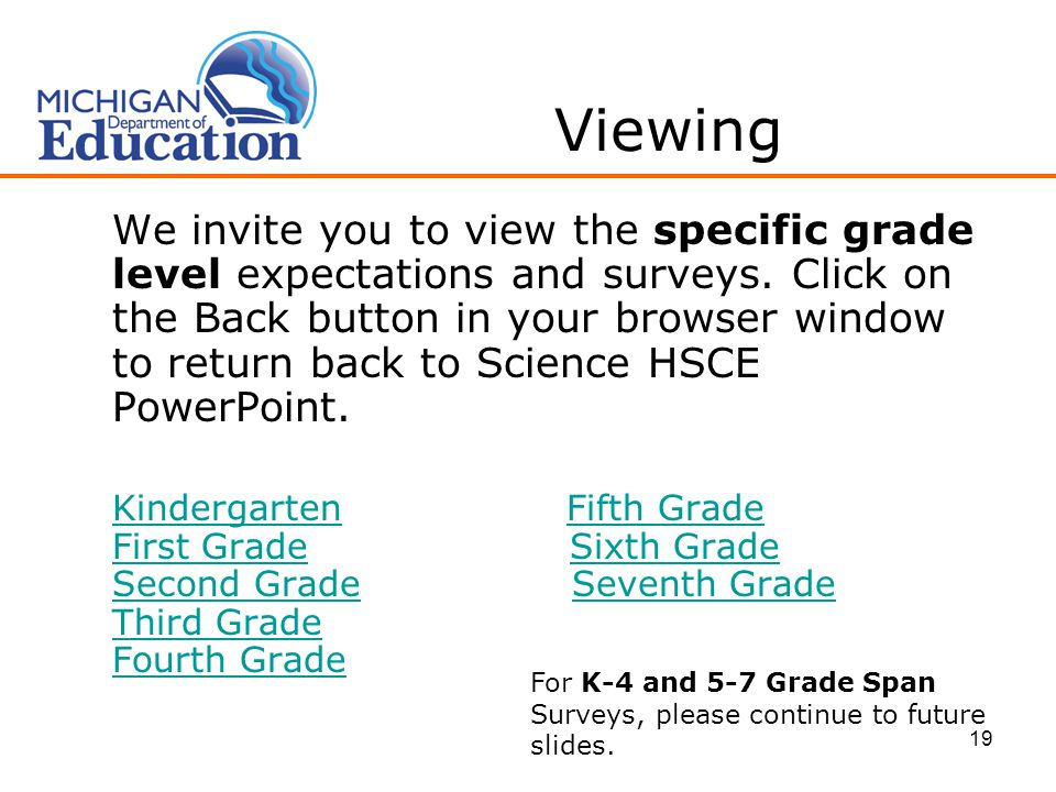 19 Viewing We invite you to view the specific grade level expectations and surveys.