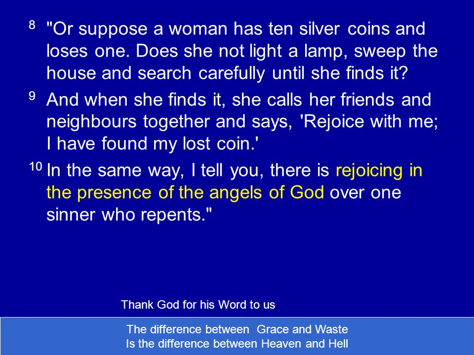 8 Or suppose a woman has ten silver coins and loses one.