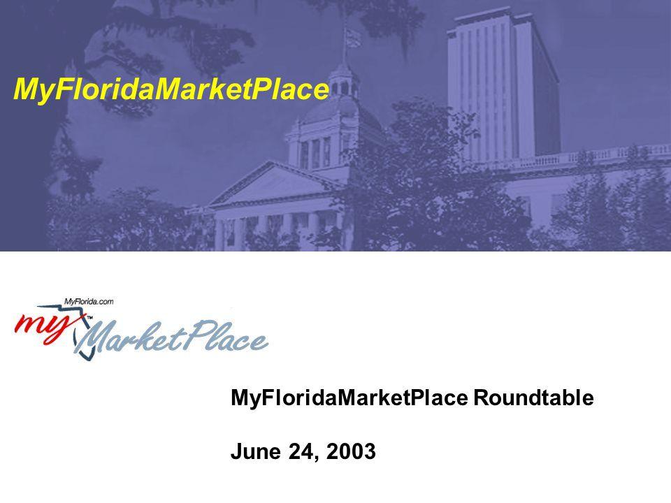 MyFloridaMarketPlace Roundtable June 24, 2003 MyFloridaMarketPlace