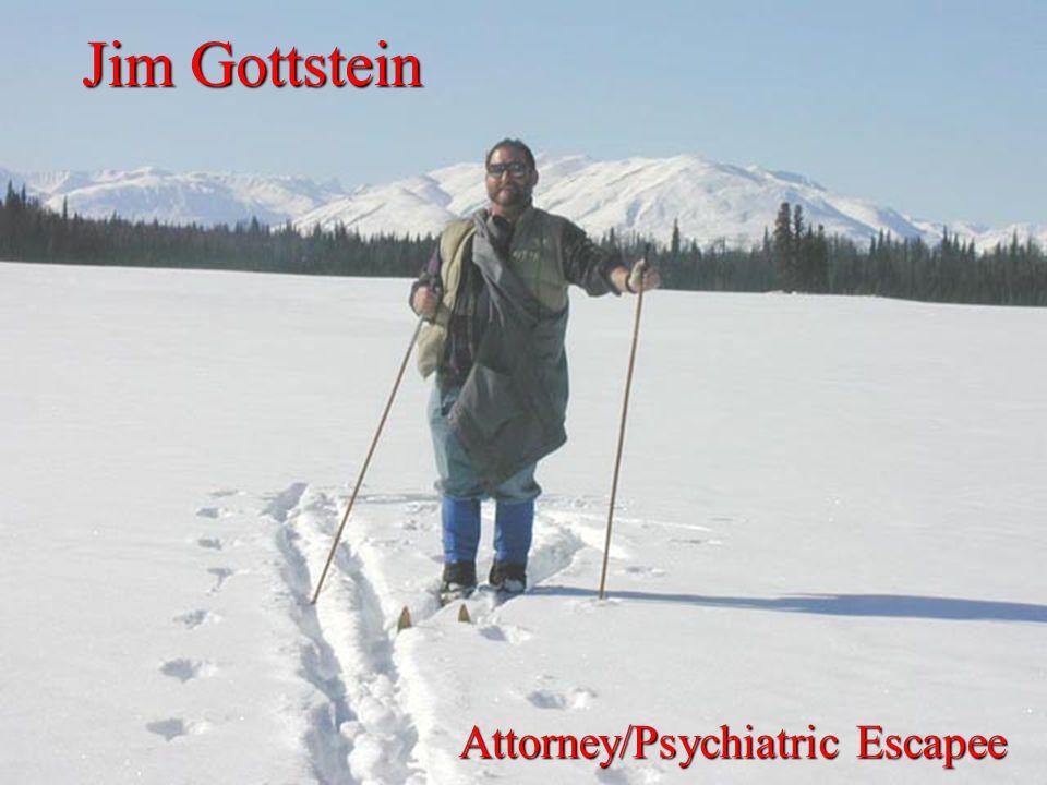 Jim Gottstein Attorney/Psychiatric Escapee