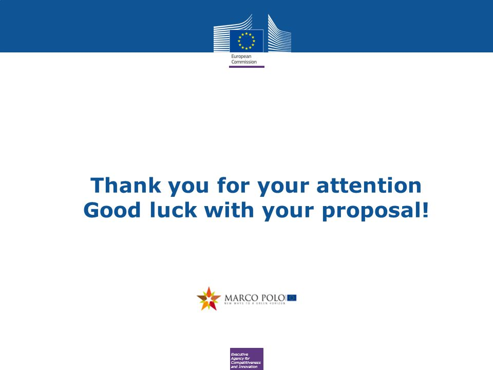 Executive Agency for Competitiveness and Innovation Thank you for your attention Good luck with your proposal!