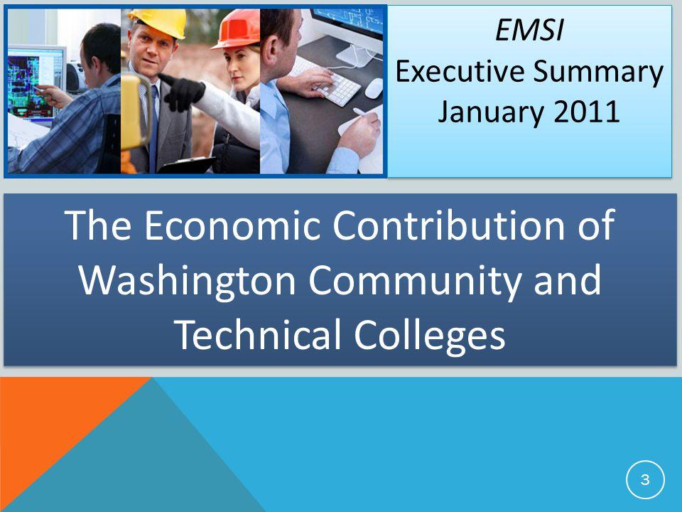EMSI Executive Summary January 2011 EMSI Executive Summary January 2011 The Economic Contribution of Washington Community and Technical Colleges 3