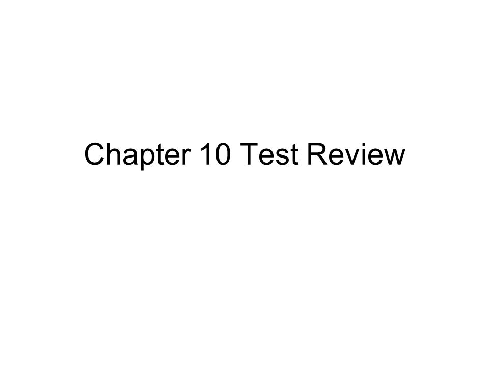 Chapter 10 Test Review