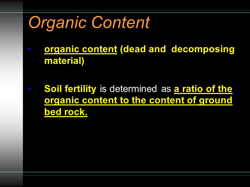 Soil Characteristics - Mineral content Originally part of rocks Broken down by weathering of rock Different particle sizes (sand, silt and clay) Some minerals are nutrients needed by plants for growth.