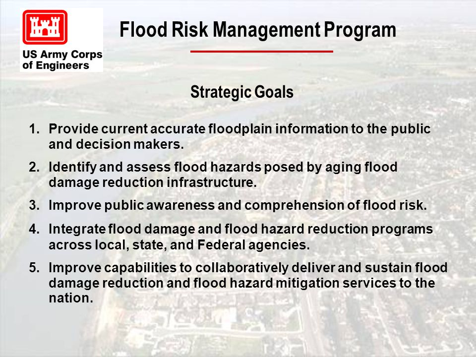 1.Provide current accurate floodplain information to the public and decision makers.