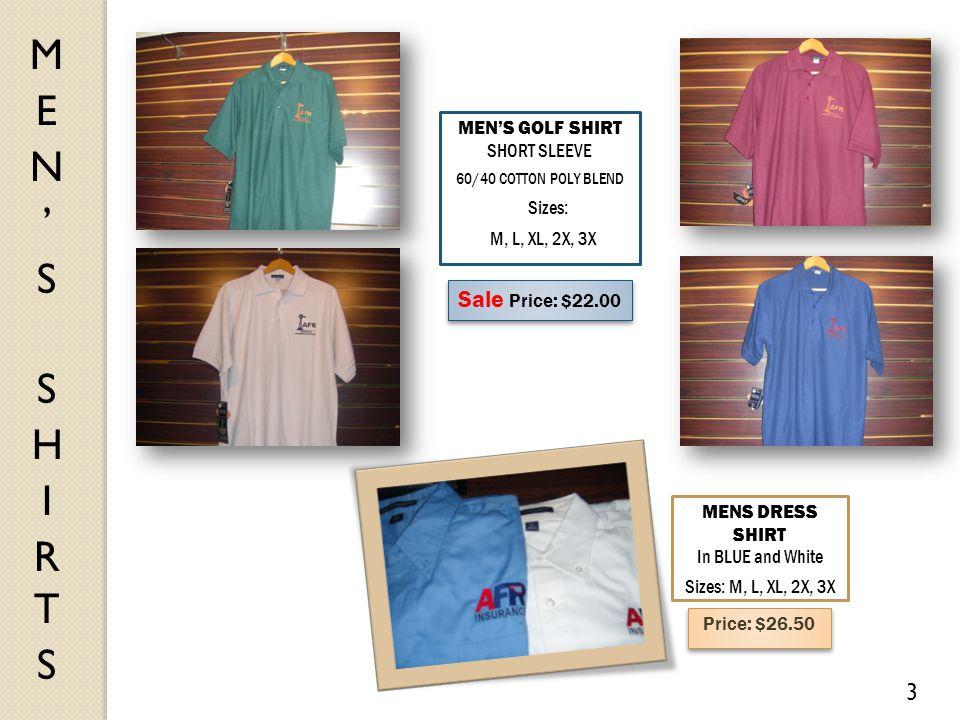 MEN'S GOLF SHIRT SHORT SLEEVE 60/40 COTTON POLY BLEND Sizes: M, L, XL, 2X, 3X Sale Price: $22.00 3 MENS DRESS SHIRT In BLUE and White Sizes: M, L, XL,