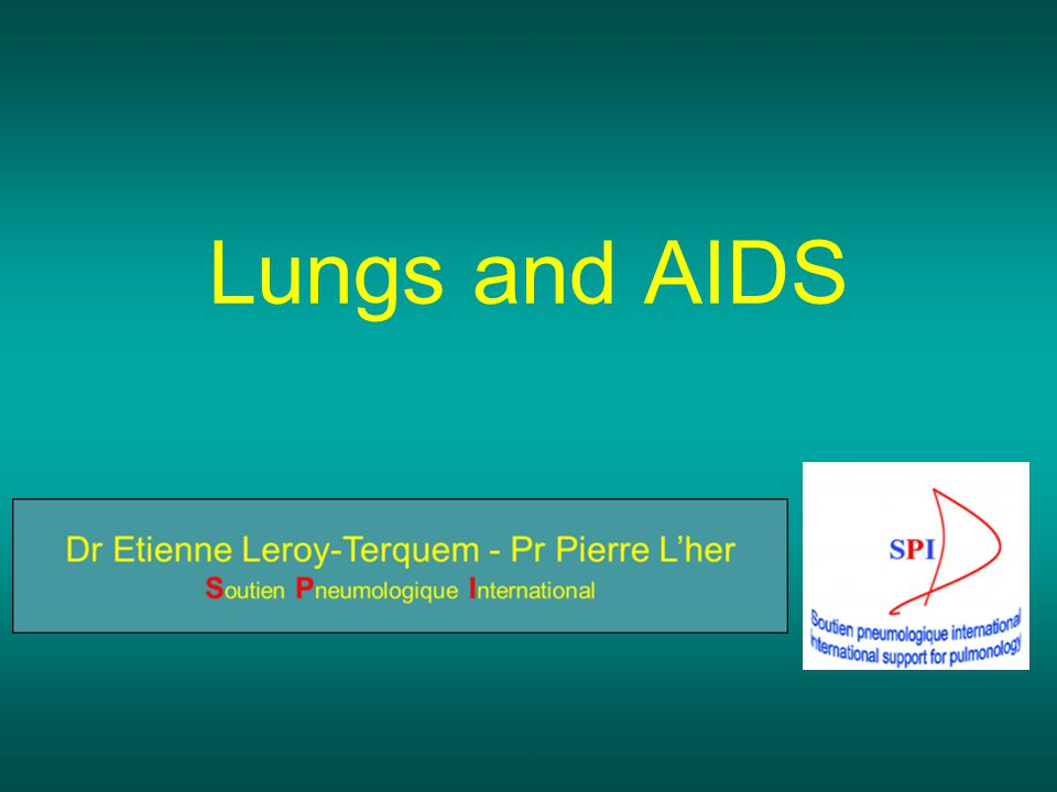 VIH and lungs : VIH and lungs : 3 situations No prophylaxy against lung diseases and no ARV treatment No ARV treatment but possible access to prophylaxy (ex: prophylaxy of pneumocystosis by cotrimoxazole) ARV treatment is possible: mortality by infectious disease drastically decreases